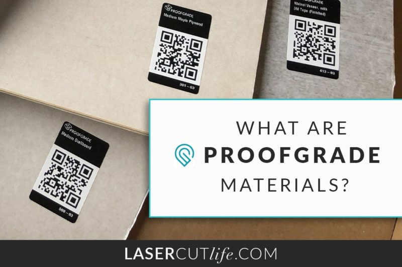 What are Glowforge Proofgrade Materials? - Laser Cut Life